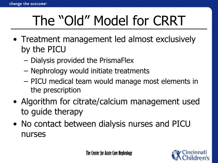 "The ""Old"" Model for CRRT"
