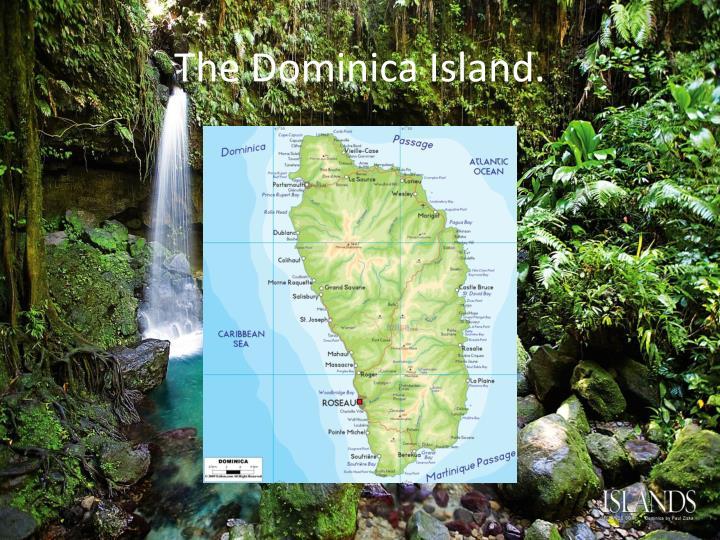 The Dominica Island.