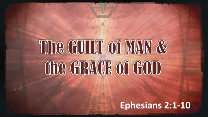 The GUILT of MAN &