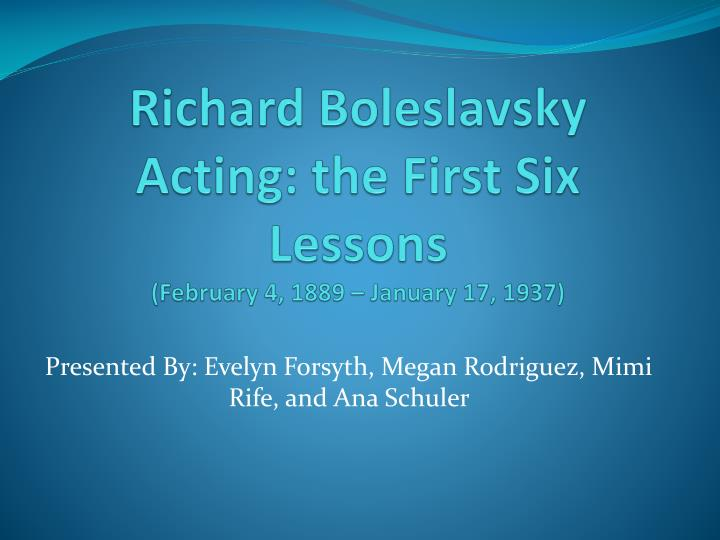 Richard boleslavsky acting the first six lessons february 4 1889 january 17 1937