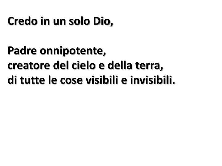 Credo in un solo Dio,