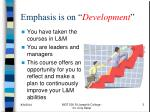 emphasis is on development