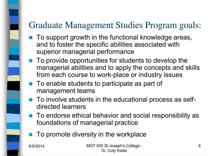 Graduate Management Studies Program goals:
