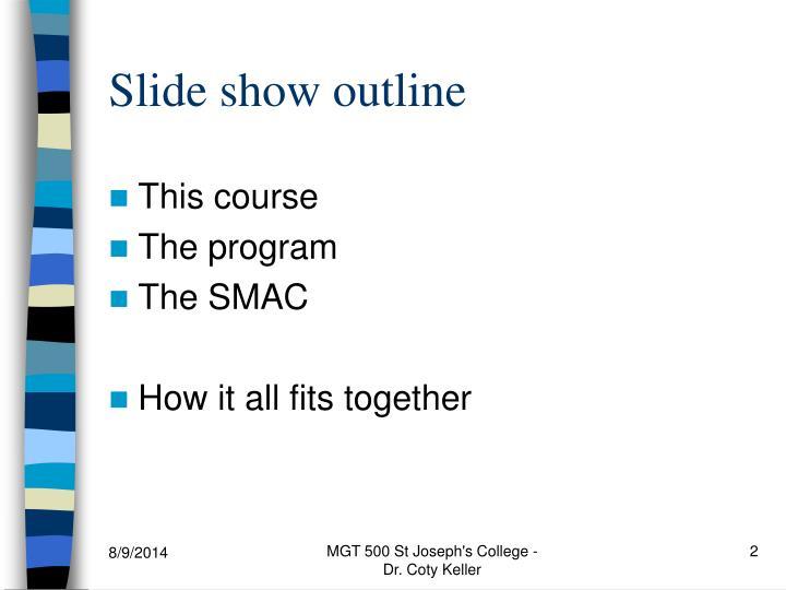 Slide show outline