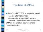 two kinds of smacs
