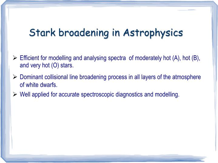Stark broadening in Astrophysics