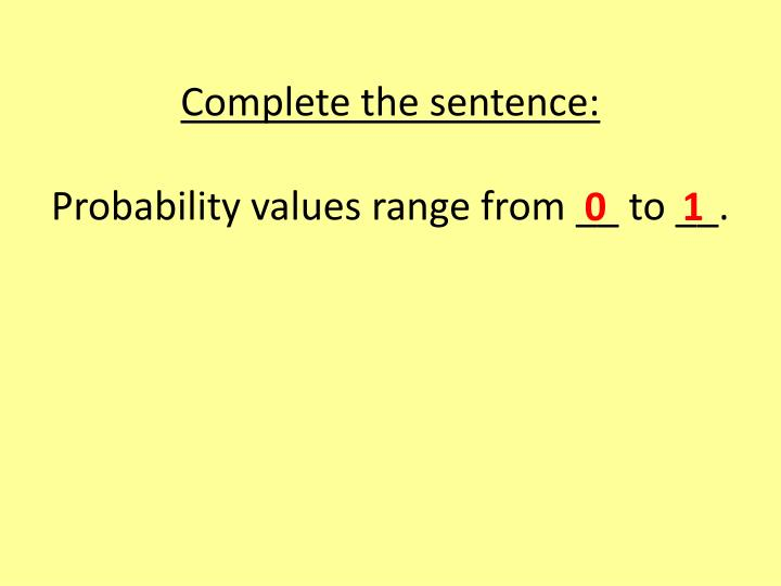 Complete the sentence: