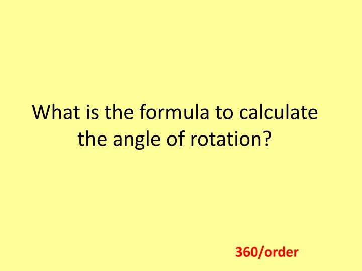 What is the formula to calculate the angle of rotation?