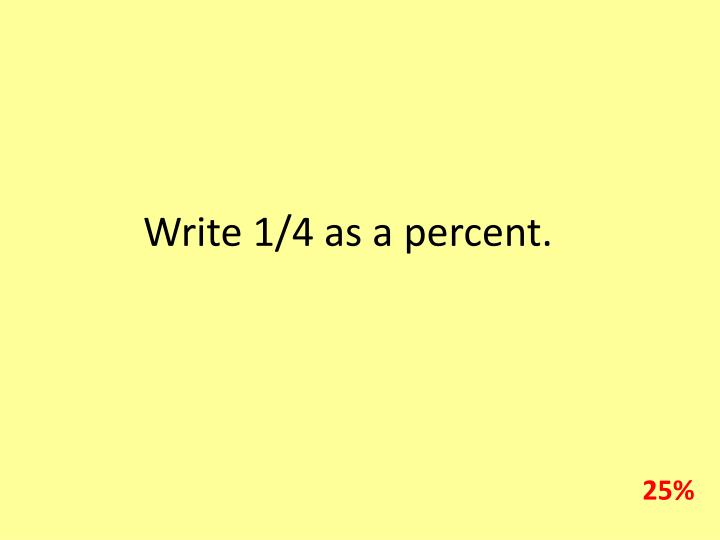 Write 1/4 as a percent.
