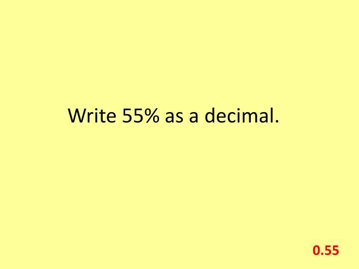 Write 55% as a decimal.