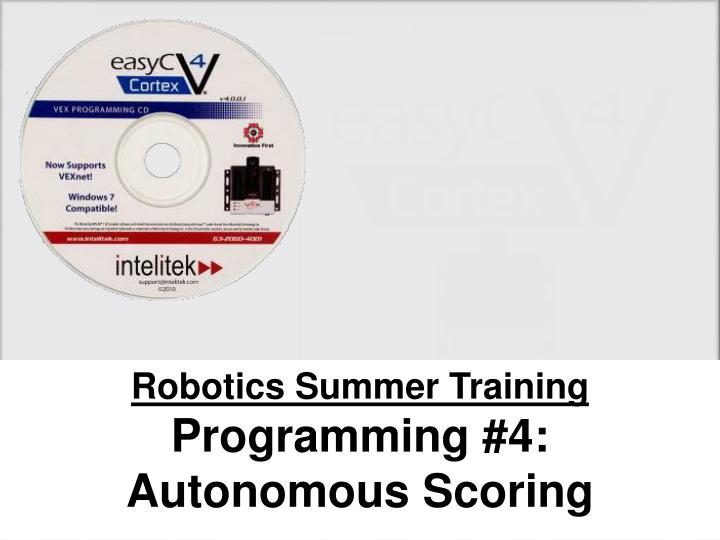 Robotics summer training programming 4 autonomous scoring
