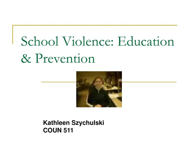 School Violence: Education & Prevention