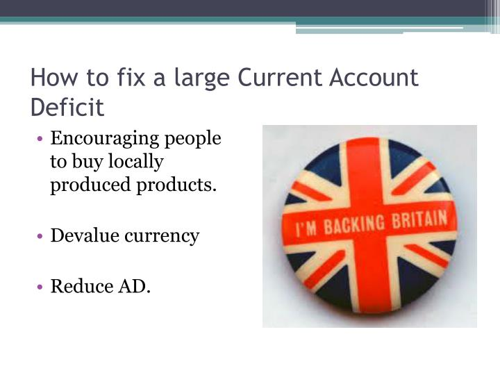 How to fix a large Current Account Deficit