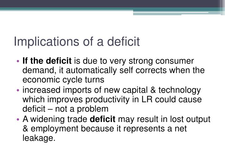Implications of a deficit