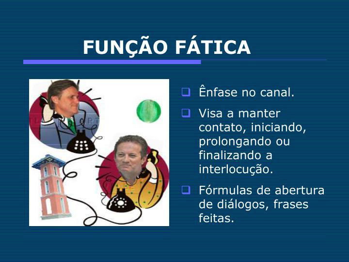 FUNÇÃO FÁTICA
