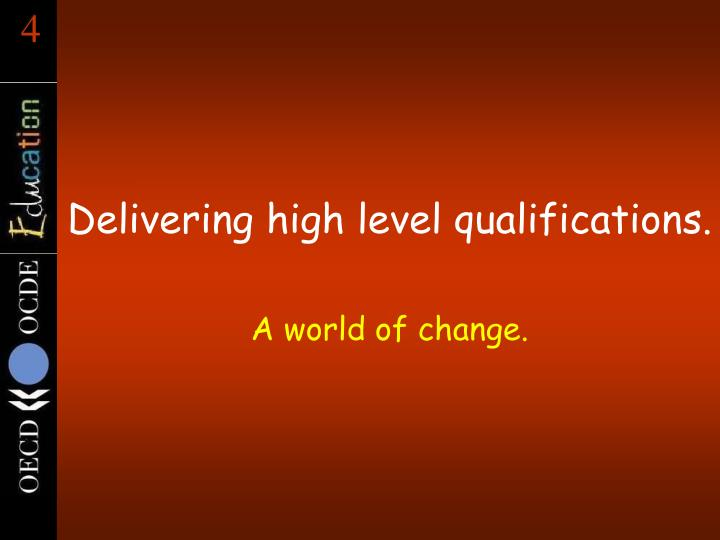 Delivering high level qualifications.