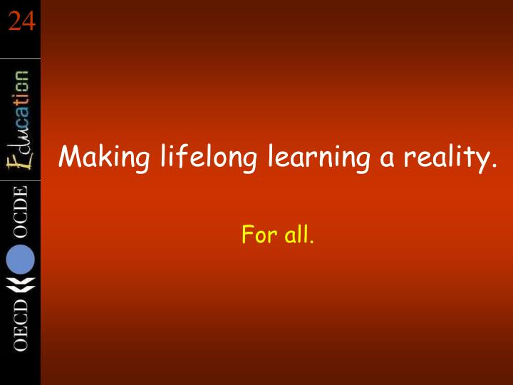 Making lifelong learning a reality.