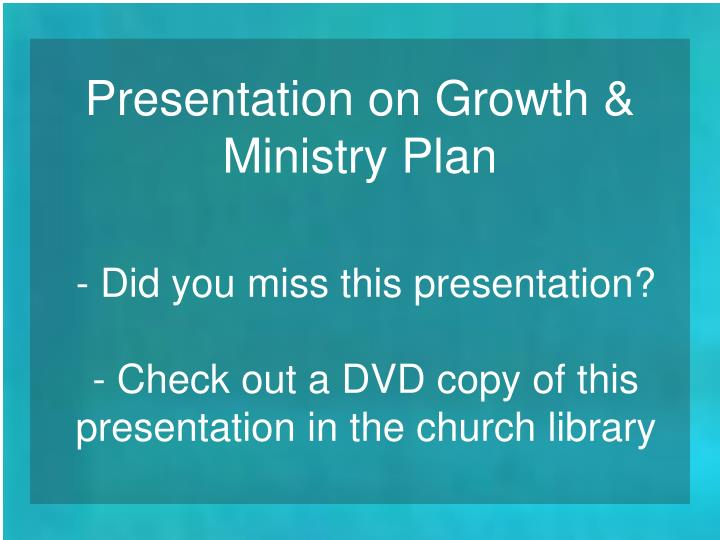 Presentation on Growth & Ministry Plan