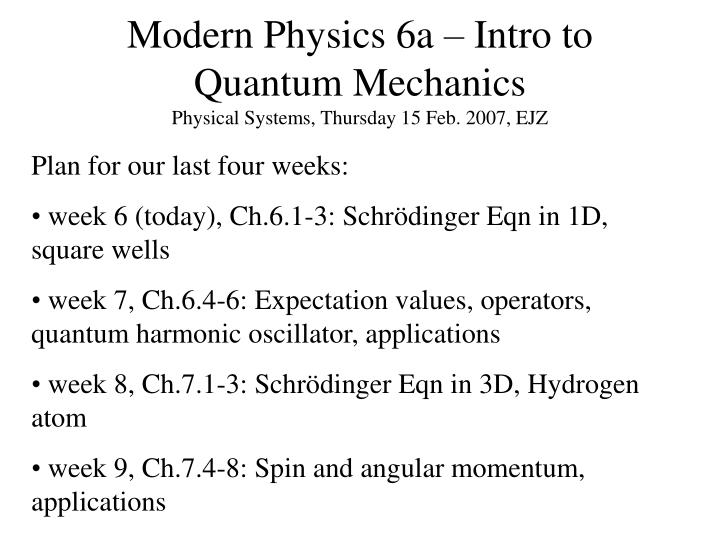 Modern physics 6a intro to quantum mechanics physical systems thursday 15 feb 2007 ejz