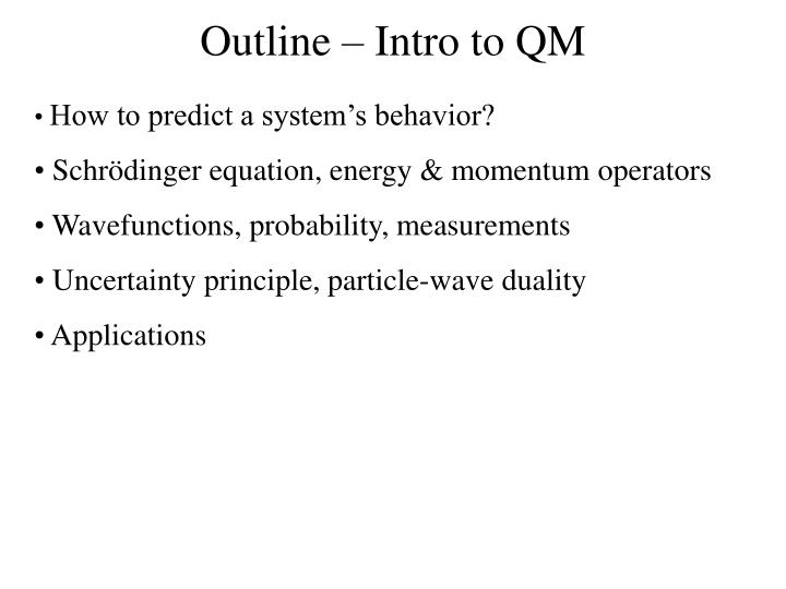 Outline – Intro to QM