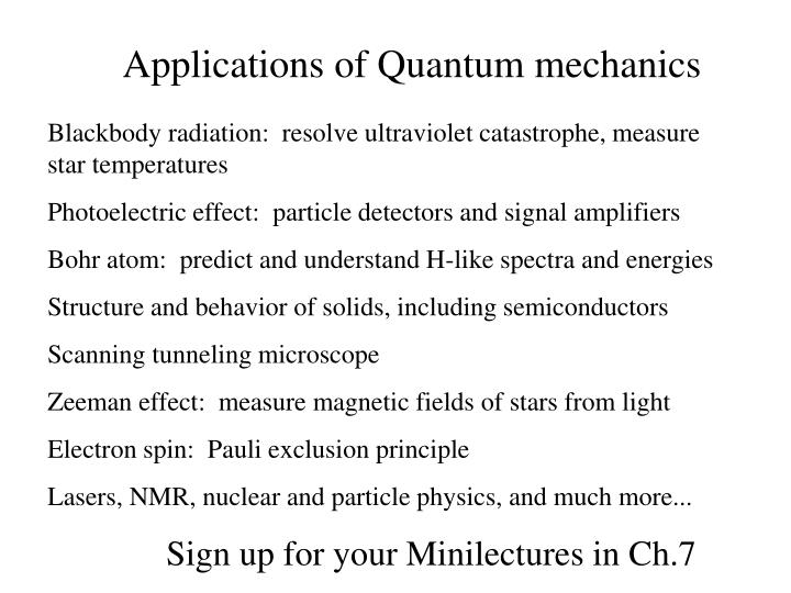 Applications of Quantum mechanics