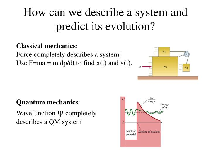 How can we describe a system and predict its evolution?