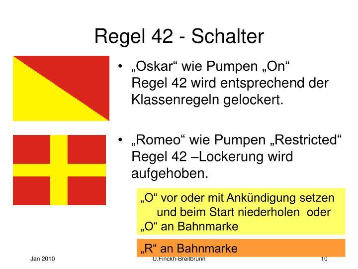 Regel 42 - Schalter