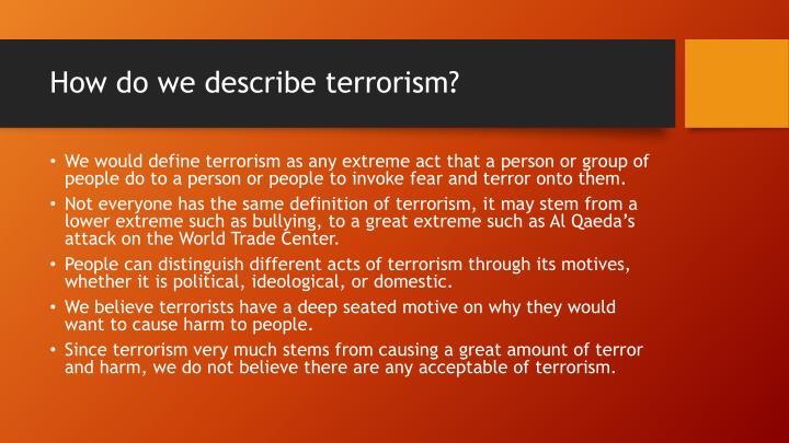 How do we describe terrorism?