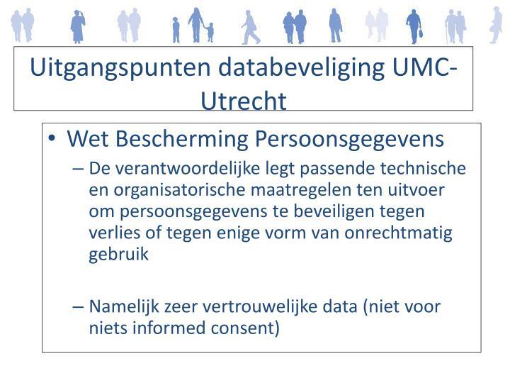 Uitgangspunten databeveliging UMC-Utrecht
