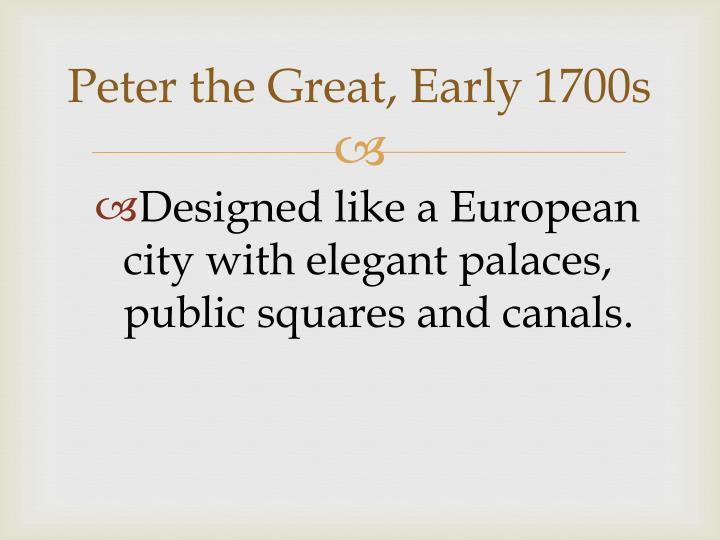 Peter the Great, Early 1700s