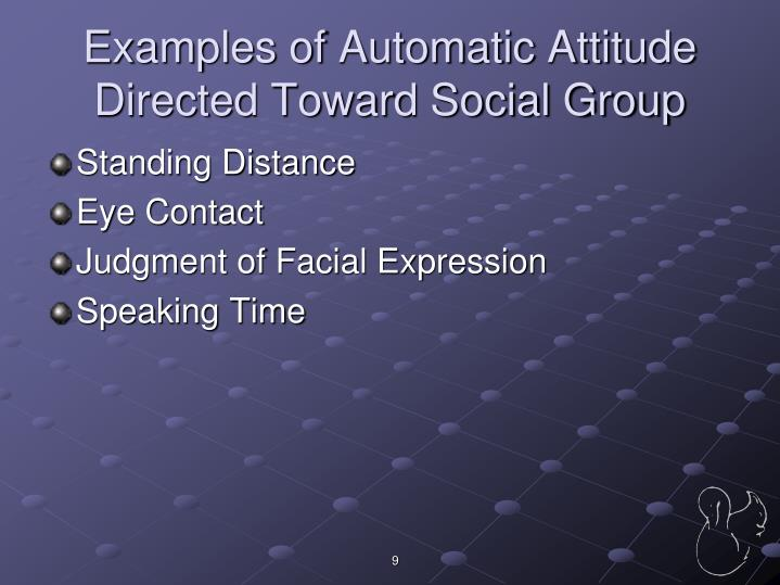 Examples of Automatic Attitude Directed Toward Social Group