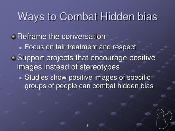 Ways to Combat Hidden bias
