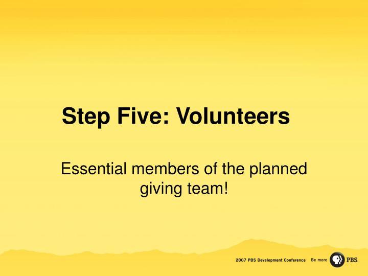 Step Five: Volunteers