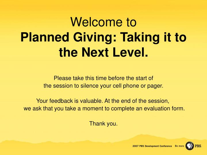 Welcome to planned giving taking it to the next level