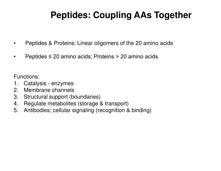 Peptides: Coupling AAs Together