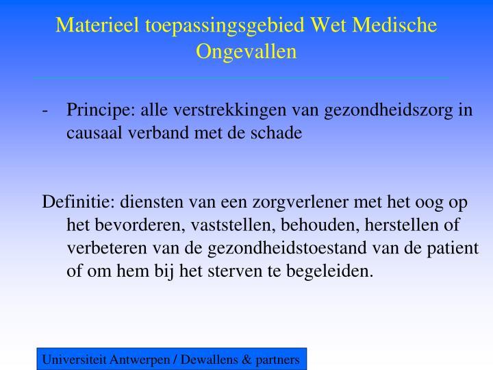 Materieel toepassingsgebied Wet Medische Ongevallen