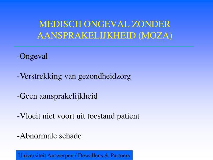 MEDISCH ONGEVAL ZONDER AANSPRAKELIJKHEID (MOZA)