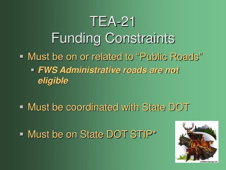Tea 21 funding constraints