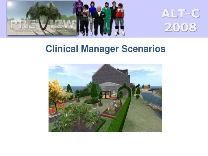 Clinical Manager Scenarios