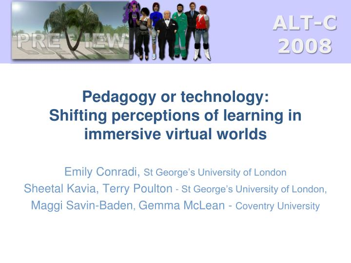 Pedagogy or technology shifting perceptions of learning in immersive virtual worlds