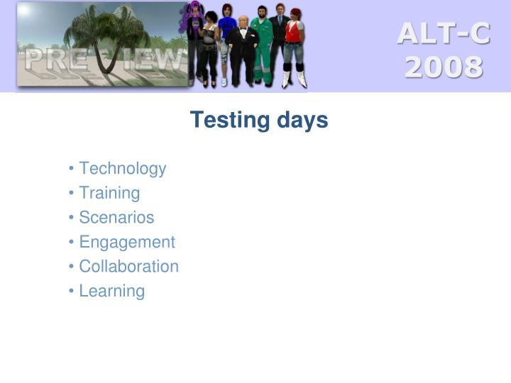 Testing days