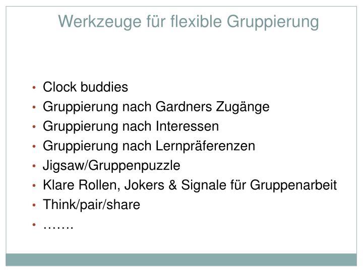Werkzeuge für flexible Gruppierung