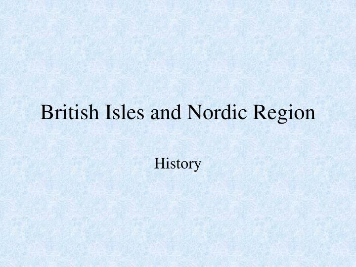 British Isles and Nordic Region