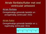 atriale fibrillatie flutter met snel ventriculair antwoord1