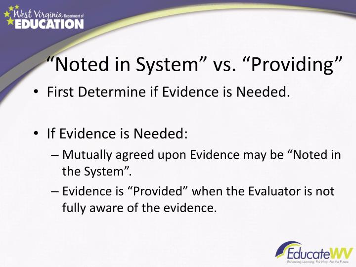 """Noted in System"" vs. ""Providing"""