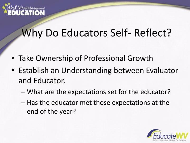 Why Do Educators Self- Reflect?