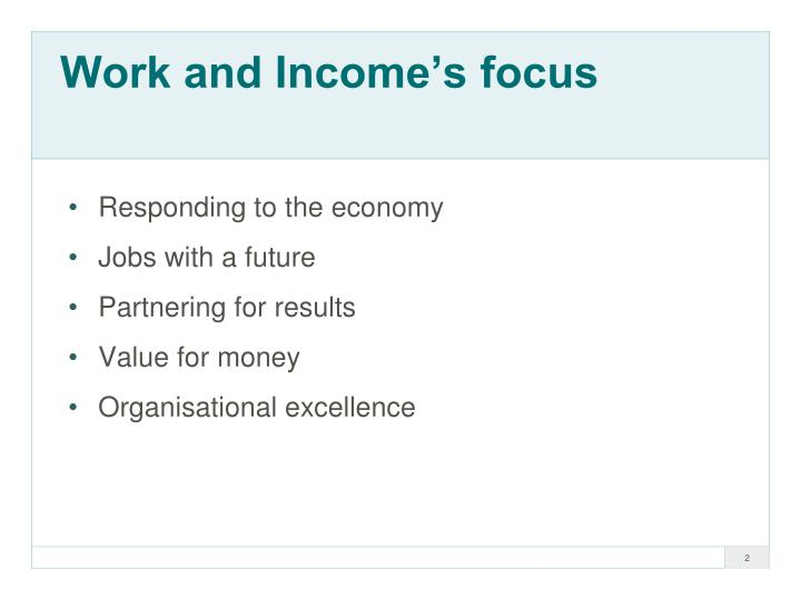 Work and Income's focus