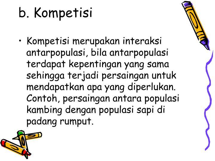 b. Kompetisi