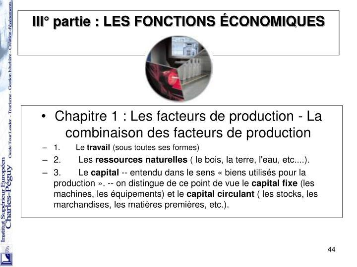 Chapitre 1 : Les facteurs de production - La combinaison des facteurs de production