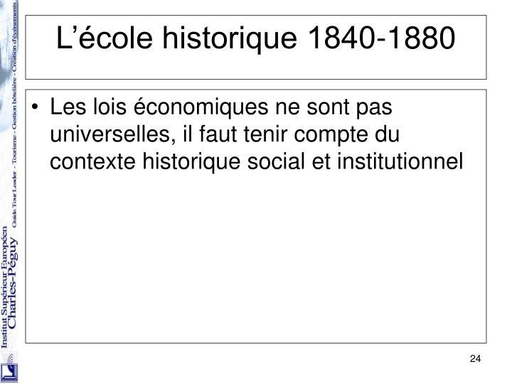 Les lois économiques ne sont pas universelles, il faut tenir compte du contexte historique social et institutionnel